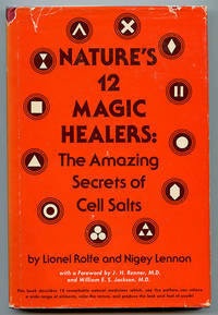 Nature\'s 12 Magic Healers: The Amazing Secrets of Cell Salts