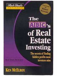 Rich Dad's Advisors: The ABC's of Real Estate Investing: The Secrets of Finding Hidden Profits Most Investors Miss