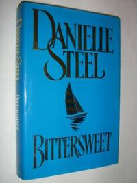 Bittersweet by Danielle Steel - Hardcover - 1999 - from Manyhills Books and Biblio.com