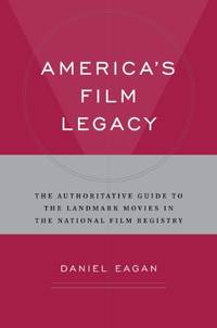 America's Film Legacy: A Guide to the Library of Congress National Film Registry