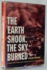 The Earth Shook, The Sky Burned [1906 San Francisco earthquake]