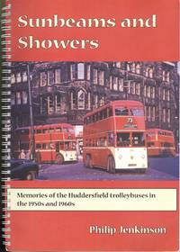 Sunbeams and Showers - Memories of the Huddersfield Trolleybuses in the 1950s and 1960s.