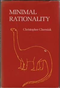 Minimal Rationality by  Christopher Cherniak - 1st Edition - 1986 - from Sweet Beagle Books and Biblio.co.uk