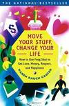image of Move Your Stuff, Change Your Life: How to Use Feng Shui to Get Love, Money, Respect, and Happiness