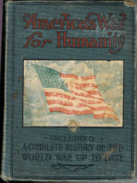 America's War for Humanity: Including a Complete History of the World War Up-To-date by  Thomas H Russell - 1st Edition - 1917 - from Squirrel Away Books (SKU: 013007)