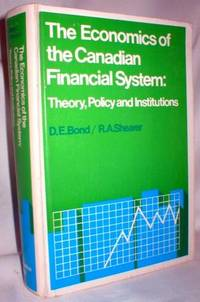 The Economics of the Canadian Financial System: Theory, Policy, and Institutions