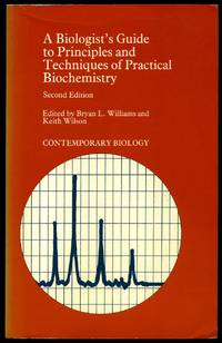 A Biologists Guide to Principles and Techniques of Practical Biochemistry