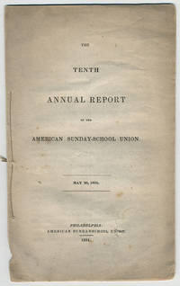 The tenth annual report of the American Sunday-School Union. May 20, 1834.