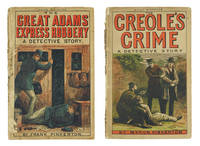 The Creole's Crime: A New Orleans Detective Story. [and] The Great Adams Express Robbery.