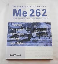 Messerschmitt Me 262: The Production Log 1941-1945