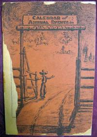 AMERICAN GUIDE SERIES CALENDAR Of ANNUAL EVENTS In OKLAHOMA.  Written and Arranged by Federal Writers' Project of Oklahoma.  Works Progress Administration in the State of Oklahoma.  Sponsored by the Oklahoma State Travel and Tourist Bureau