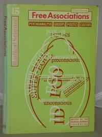 Free Associations: Psychoanalysis, Groups, Politics, Culture (Pilot Issue) [Radical Science 15]
