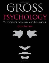 Psychology: The Science of Mind and Behaviour 6th Edition by Gross, Richard