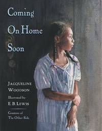 Coming on Home Soon by Jacqueline Woodson - 2004