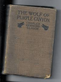 The Wolf Of Purple Canyon: A Romance Of The Southwest