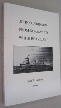 John O. Johnson From Norway to White Bear Lake