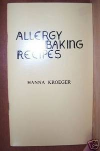ALLERGY BAKING RECIPES by  Hanna Kroeger - Paperback - Fourth Edition - 1976 - from Ravenswood Books and Biblio.co.uk