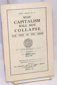 Why capitalism will not collapse, our view of the crisis