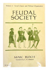 Feudal Society, Volume 2: Social Classes and Political Organization