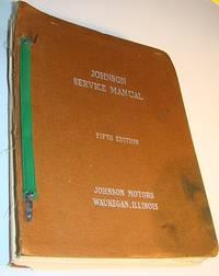 Johnson (Outboard Motors) Service (Shop) Manual - 302231: Fifth Edition