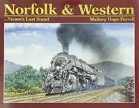 Norfolk & Western: Steam's Last Stand
