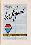 View Image 2 of 4 for HISTORY OF THE 43d SIGNAL HEAVY CONSTRUCTION BATTALION FROM ACTIVATION TO V-J DAY (7 FEBRUARY 1944 T... Inventory #WRCAM55496