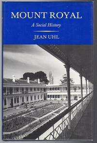 Mount Royal Hospital. by  JEAN UHL - First Edition - from Time Booksellers (SKU: 39676)