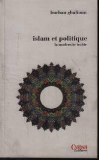 Islam et politique / la modernité trahie