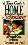 Field Guide To Home Schooling, A