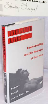 image of Uncharted Lives: understanding the life passages of gay men [signed]