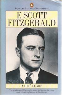 image of F.Scott Fitzgerald: A Biography (Literary Biographies S.)