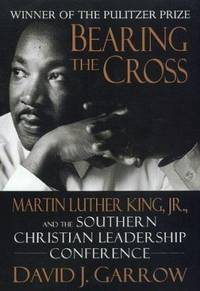 image of Bearing the Cross : Martin Luther King, Jr. and the Southern Christian Leadership Conference