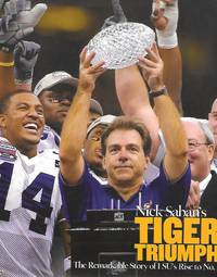 Nick Saban's Tiger Triumph ( The Remarkable Story Of Lsu's Rise To No. 1 )