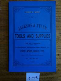 Jackson & Tyler, Importers, Manufacturers and Dealers in Tools and Supplies of all Kinds ..