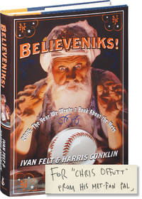 Believeniks! 2005: The Year We Wrote a Book about The Mets (First Edition, inscribed by Harris Conklin to fellow author Chris Offutt)