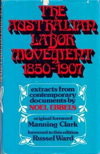 The Australian Labor Movement 1850 - 1907. by  C. M. H. (Memoir)  L. G. (edited by);Clark - Hardcover - 2nd Printing - 1976 - from Adelaide Booksellers (SKU: BIB165934)