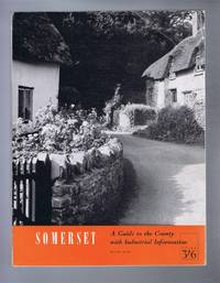 SOMERSET A Guide to the County with Industrial Information
