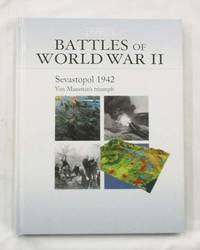Sevastopol 1942.  Von Manstein's Triumph (Battles of World War II)