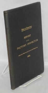 First biennial report of the Factory Inspector to the Governor, for the two years ended September 30, 1908