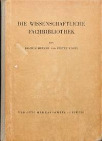 Die Wissenschaftliche Fachbibliothek. Eine Anleitung für die Verwaltung  von Instituts- und Betriebsbibliotheken.