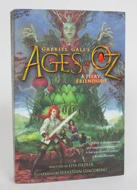Gabriel Gale's Ages of Oz: A Fiery Friendship