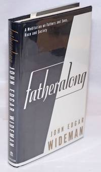 Fatheralong; a meditation on fathers and sons, race and society