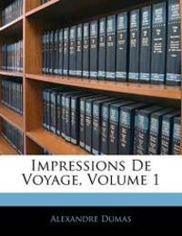 image of Impressions De Voyage, Volume 1 (French Edition)