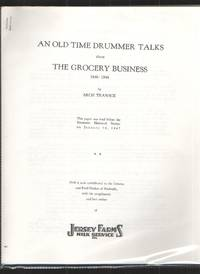 image of An Old Time Drummer Talks about the Grocery Business 1846 - 1946 Delivered  before the Tennessee Historical Society on January 14, 1947