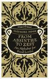 image of From Absinthe to Zest: An Alphabet for Food Lovers