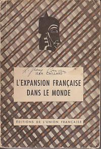 Bibliotheque De L'Union Francaise.  L'Expansion Francaise Dans Le Monde