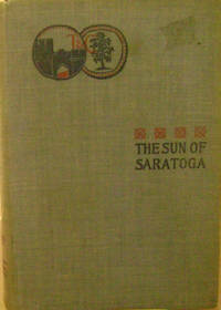 The Sun of Saratoga:  A Romance of Burgoyne's Surrender
