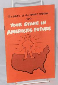 The ABC's of the profit system (or) your stake in America's future