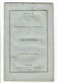 An essay on the philosophical character of Channing