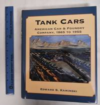 image of Tank Cars: American Car_Foundry Company, 1865 To 1955